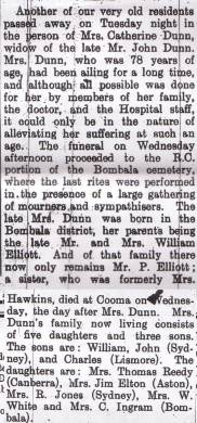 Catherine died at Bombala on the evening of Tuesday, July 14, 1936 (15579/1936) and was buried the following day. Her death was reported in the Bombala Times of Friday, July 17, 1936.