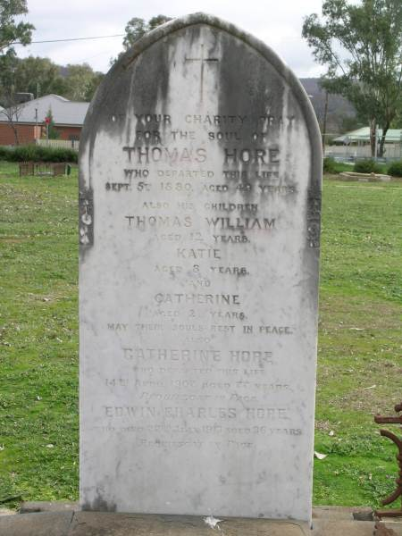 Your charity pray for the soul of Thomas Hore who departed this life September 5th, 1880. Aged 49 years. Also his children Thomas William, aged 12 years, Katie aged 3 years, and Catherine aged 2 years. May their souls rest in peace. (Thanks to Kellie Jones)