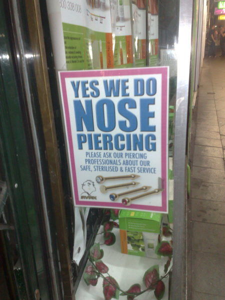 """It's Newtown, of course they do nose piercing"", I thought to myself."